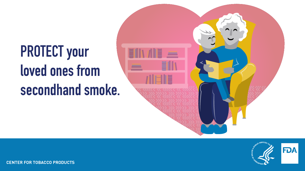 Protect your loved ones from secondhand smoke.
