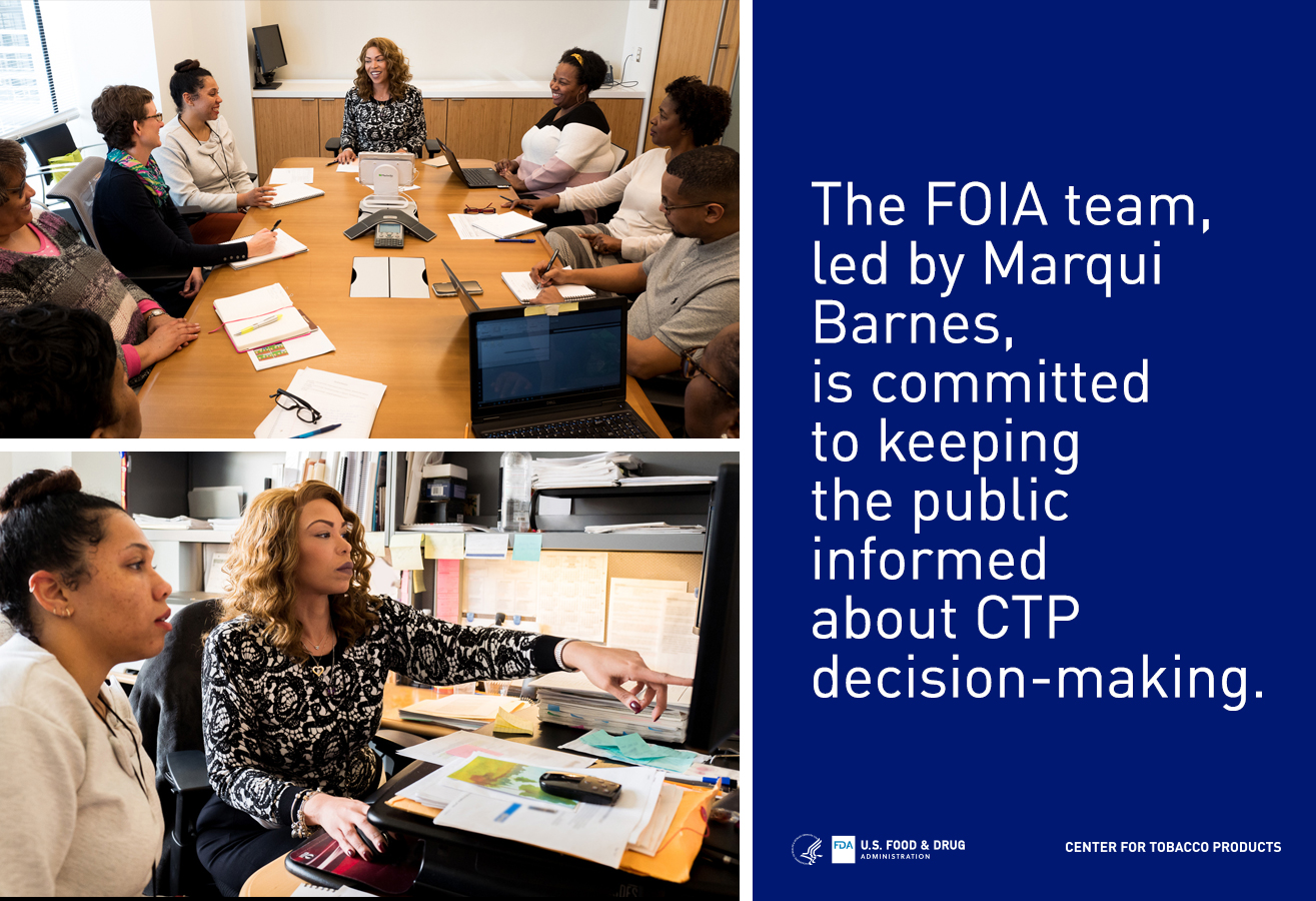 The FOIA team, led by Marqui Barnes, is committed to keeping the public informed about CTP decision-making.