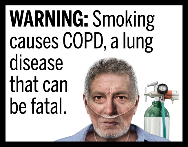 WARNING: Smoking causes COPD, a lung disease that can be fatal.