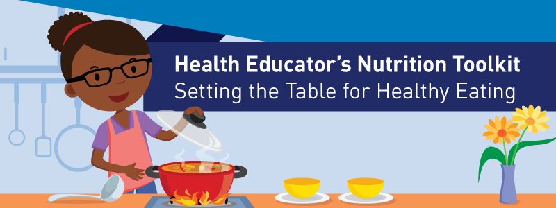 Health Educator's Nutrition Toolkit: Setting the Table for Healthy Eating main image