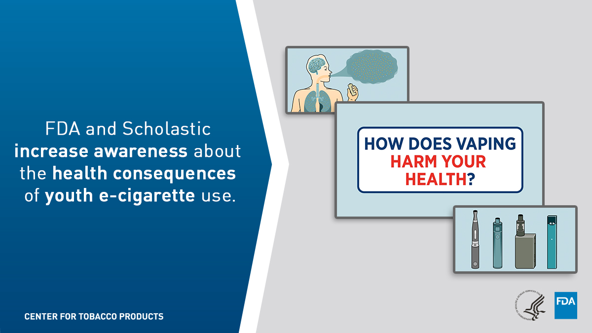 How does vaping harm your health? FDA and Scholoastic increase awareness about the health consequences of youth e-cigarette use.