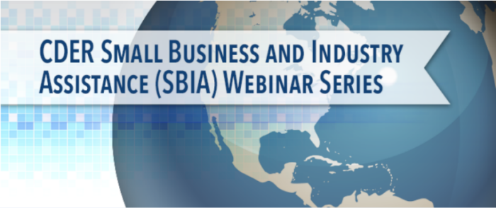 CDER Small Business and Industry Assistance (SBIA) Webinar Series