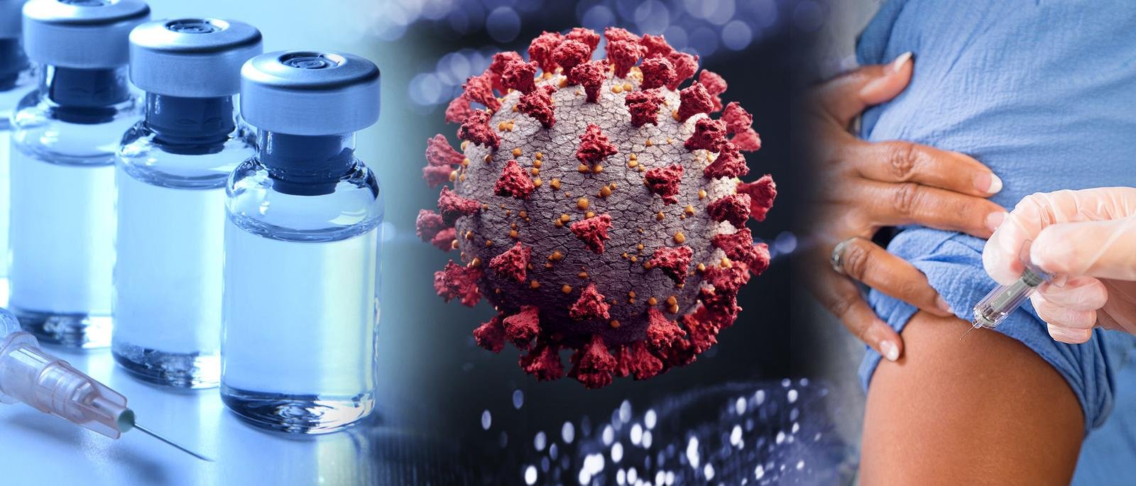Collage of images including drug vials with syringe, 3D rendering of coronavirus, and closeup of a person being administered a shot