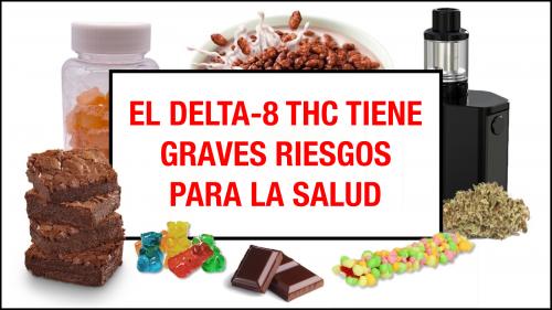 el Delta-8 THC Tiene Graves Riesgos Para la Salud