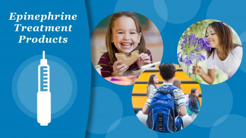 Epinephrin Treatment Products graphic with icon on an epinephrin injector and three photos of children in situations where they might need one: a child eating a sandwich in her elementary school cafeteria, boy boarding school bus with backpack, and a young girl smelling flowers.