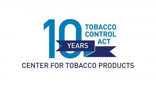 Center for Tobacco Products 10 Year Anniversary