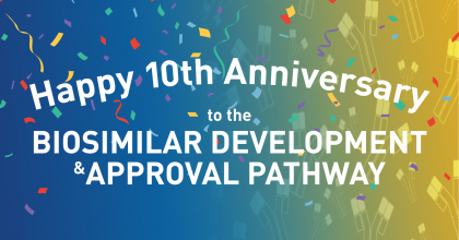 Happy 10th Anniversary to the Biosimilar Development and Approval Pathway