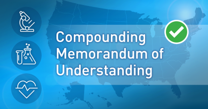 a predominantly blue graphic including, from left to right, icons of a microscope, beakers, and a heart with a healthy EKG line over it, a map of the United States with the words Compounding Memorandum of Understanding over it, and a white check mark in an green circle
