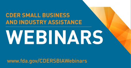 CDER Small Business and Industry Assistance Webinars Text