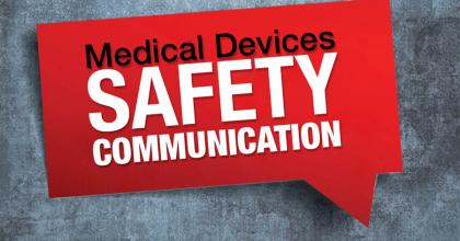Medical Device Safety Communication Feature