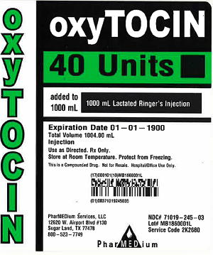 """Oxytocin 40 Units added to 1000 mL Lactated Ringer's Injection USP, NDC 71019-245-03"""
