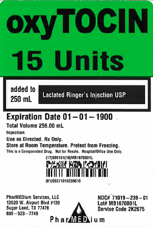 """Oxytocin 15 Units added to 250 mL Lactated Ringer's Injection USP, NDC 71019-239-01"""