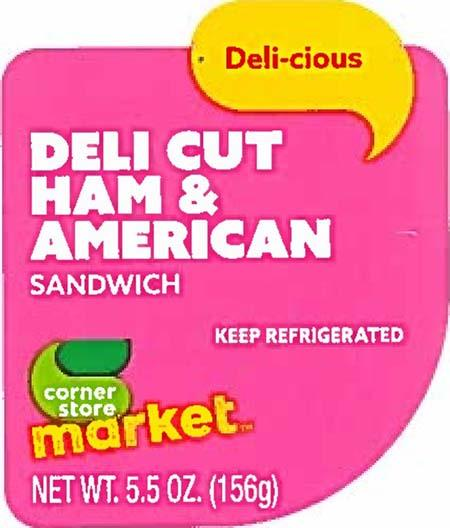 Representative Label:  Corner Store Market DELI CUT HAM AND AMERICAN SANDWICH