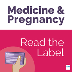 Medicine and Pregnancy: Read the Label