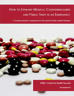 How to Steward Medical Countermeasure and Public Trust in An Emergency: A Communication Casebook for FDA and its Public Health Partners