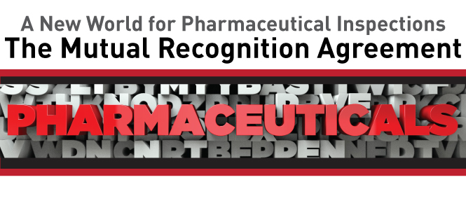 A New World for Pharmaceutical Inspections- The Mutual Recognition Agreement