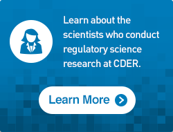 Learn about the scientists who conduct regulatory science research at CDER