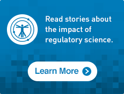 Read stories about the impact of regulatory science.