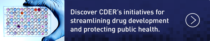 Gloved hand holding microplate. Discover CDERs initiatives for streamlining drug development and protecting public health.