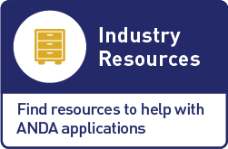 Industry Resources Find Resoruces to help with ANDA applications