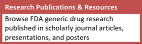 Research Publications and Resources: Browse FDA generic drug research published in scholarly journal articles, presentations, and posters