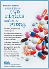 When Using Medicine, two rights sometimes make a wrong public service announcement - assorted pills