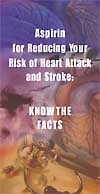 Aspirin for Reducing Your Risk of Heart Attack and Stroke: KNOW THE FACTS - abstract brochure cover