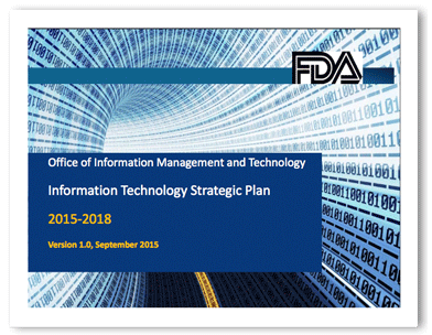 FDA Office of Information Management and Technology, IT Strategic Plan,  2015-2018